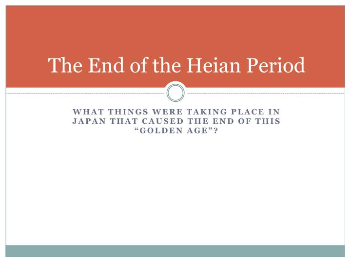 The End of the Heian Period
