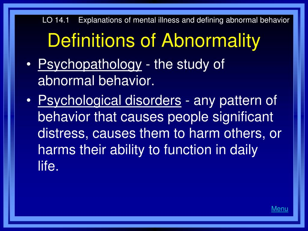 LO 14.1    Explanations of mental illness and defining abnormal behavior