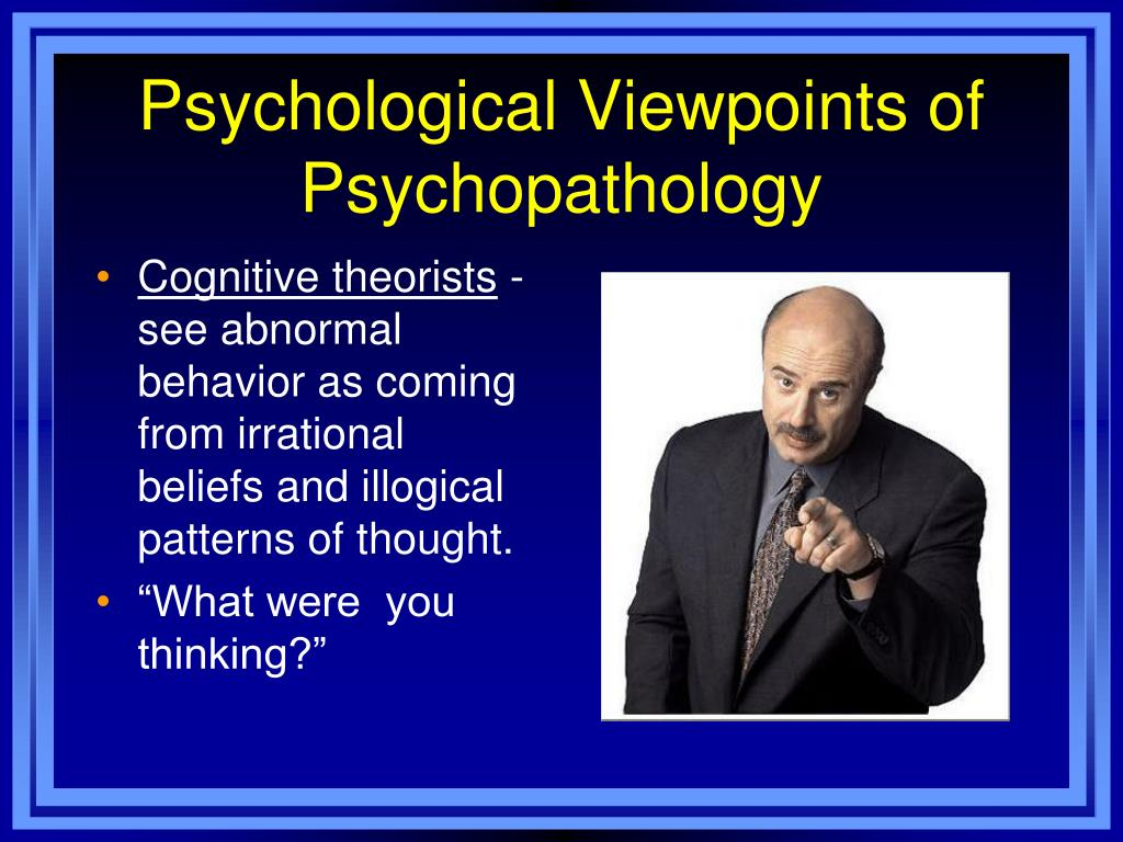 Psychological Viewpoints of Psychopathology