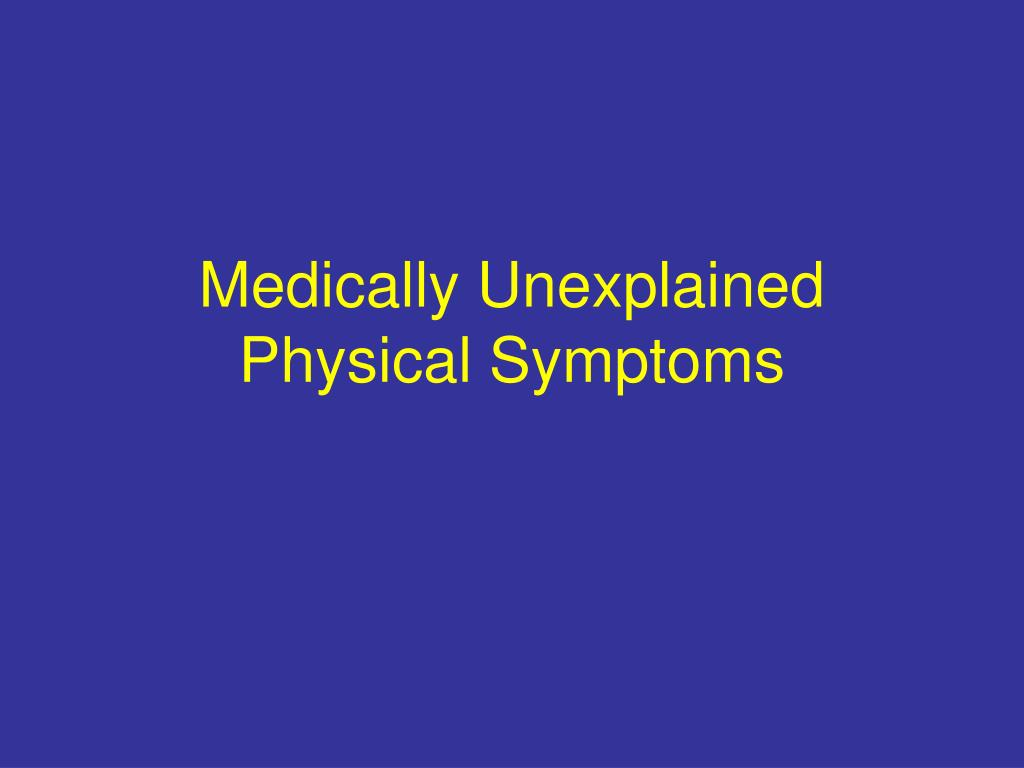 Medically Unexplained Physical Symptoms