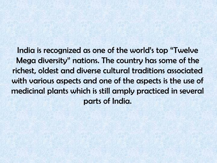 "India is recognized as one of the world's top ""Twelve Mega diversity"" nations. The country has..."