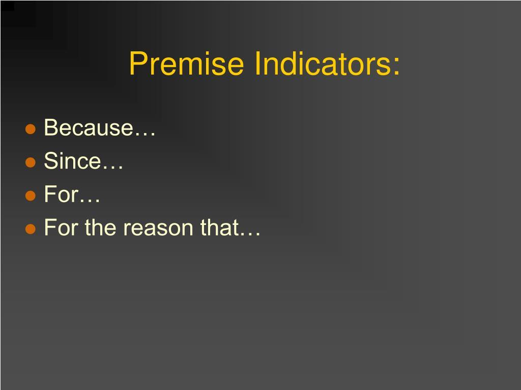Premise Indicator Words: Philosophy 201 PowerPoint Presentation