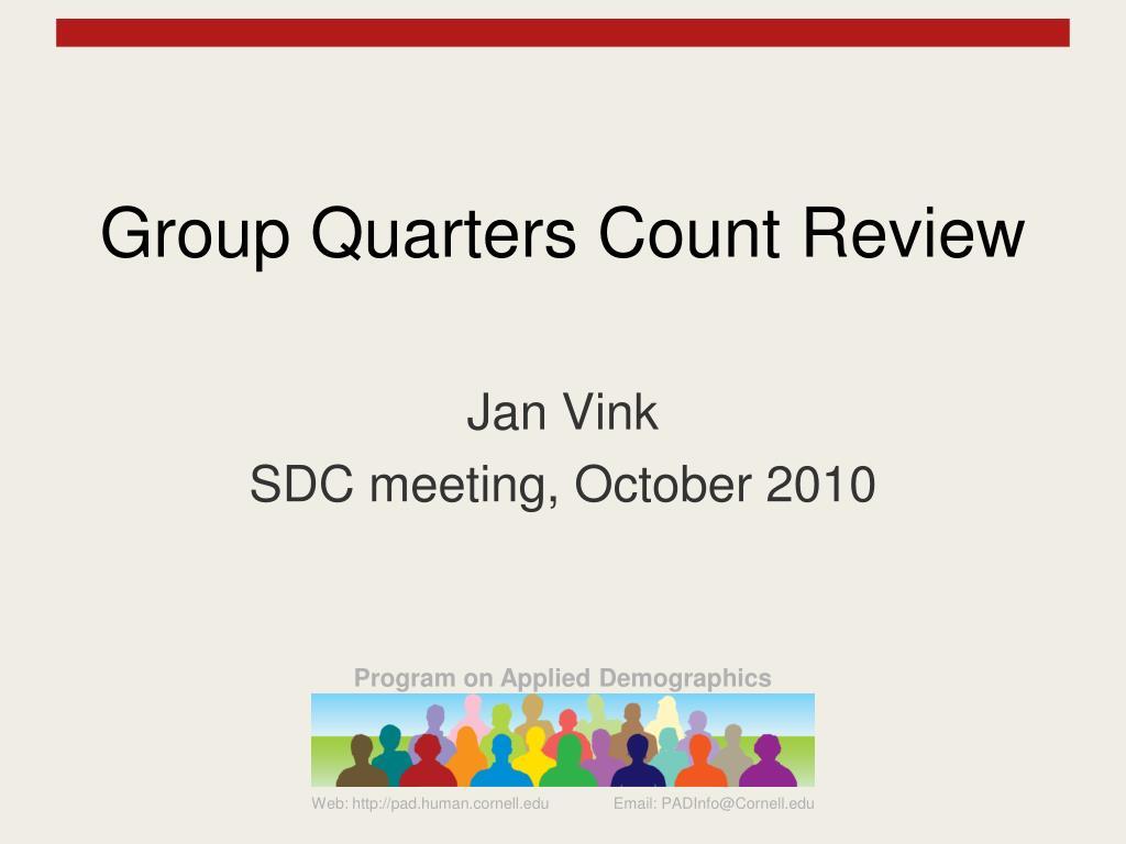 group quarters count review l.