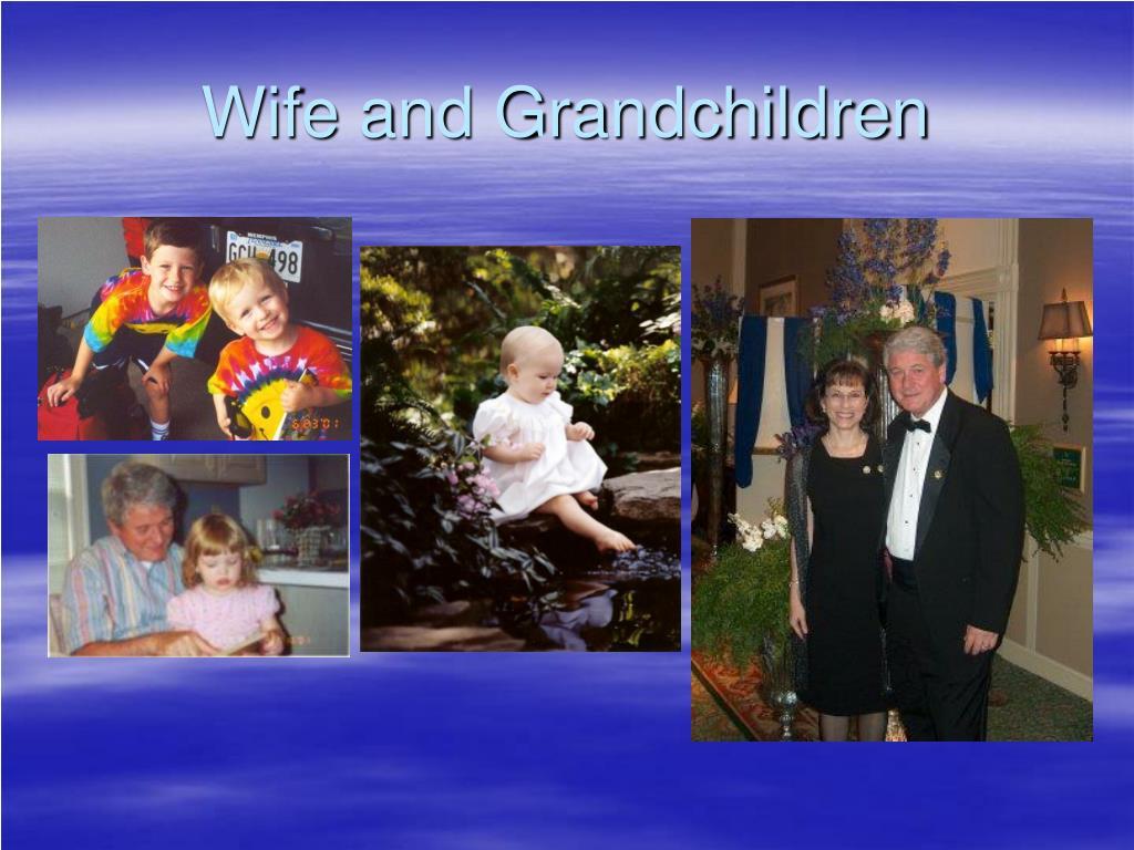 Wife and Grandchildren