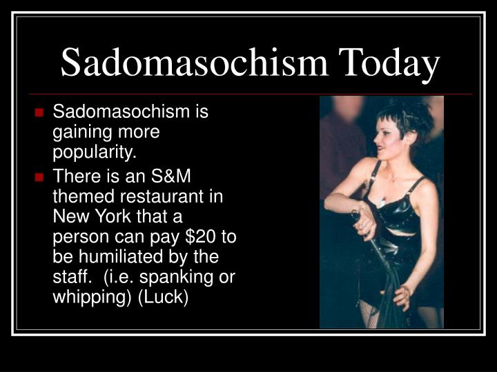 Sadomasochism Today