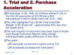 1 trial and 2 purchase acceleration