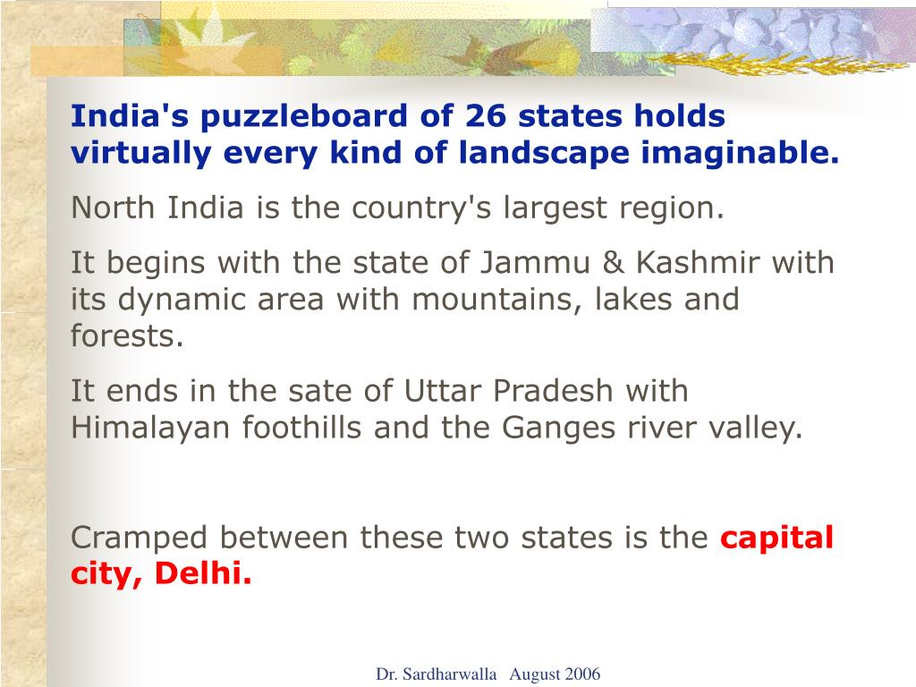 India's puzzleboard of 26 states holds virtually every kind of landscape imaginable.