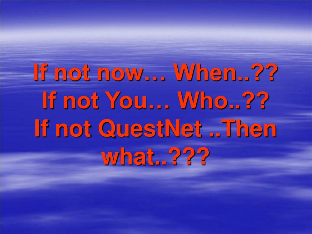 If not now… When..??