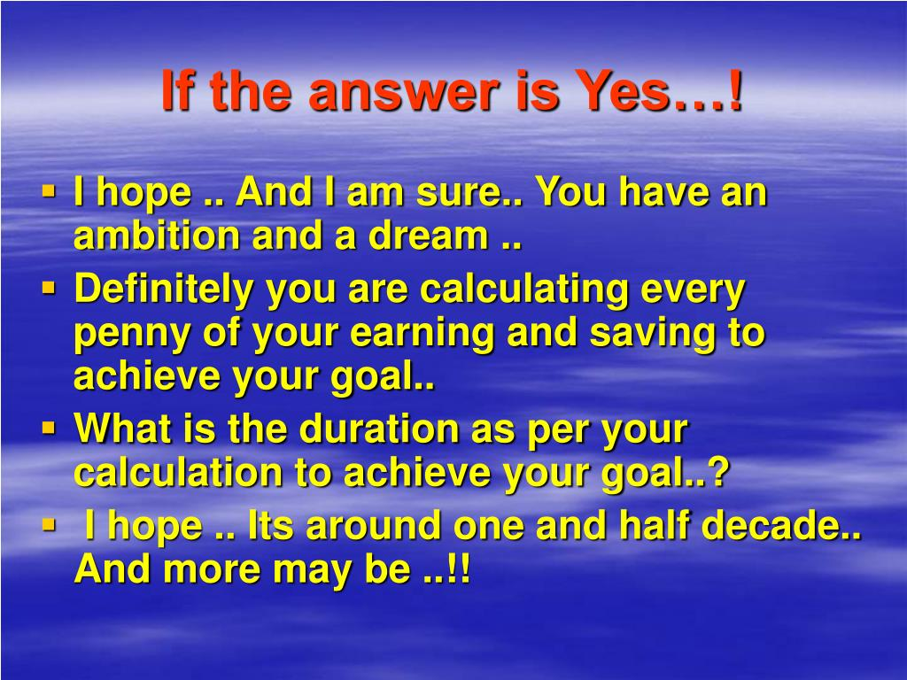 If the answer is Yes…!