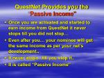 questnet provides you the passive income