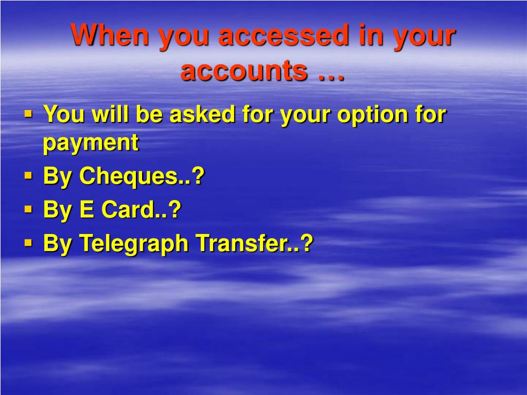 When you accessed in your accounts …