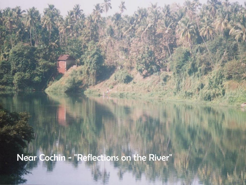 """Near Cochin - """"Reflections on the River"""""""