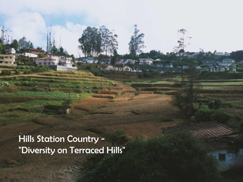 """Hills Station Country - """"Diversity on Terraced Hills"""""""