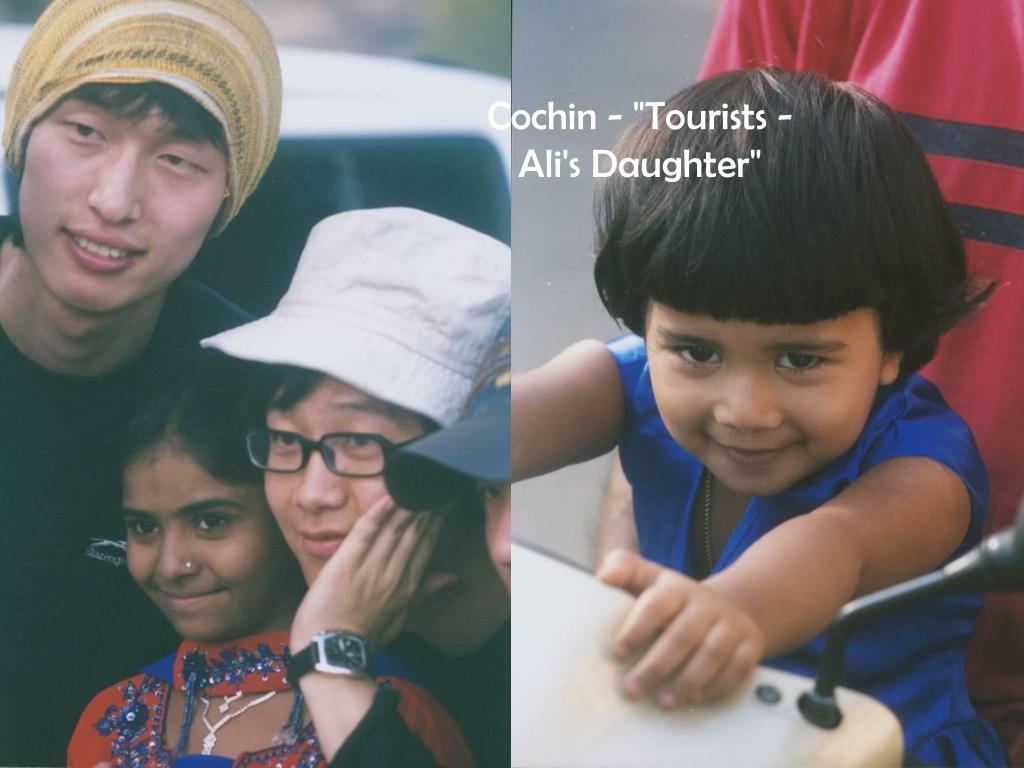 """Cochin - """"Tourists - Ali's Daughter"""""""