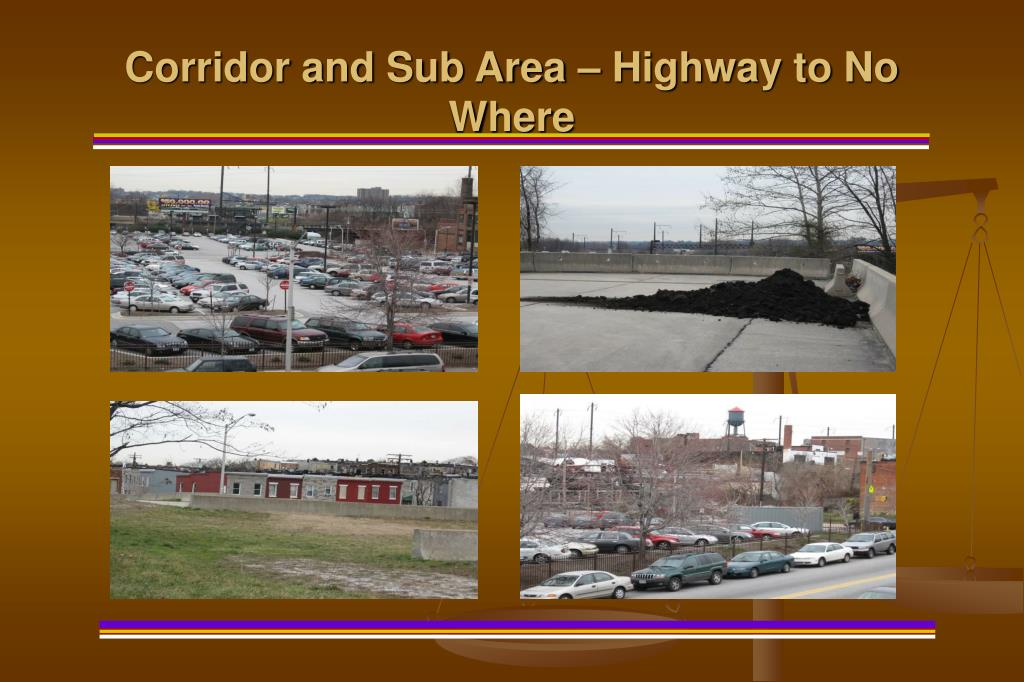 Corridor and Sub Area – Highway to No Where