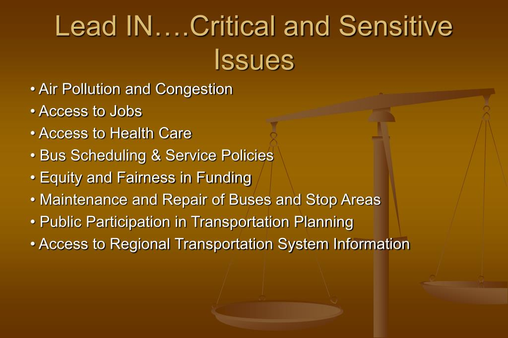 Lead IN….Critical and Sensitive Issues