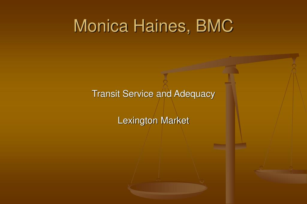 Monica Haines, BMC
