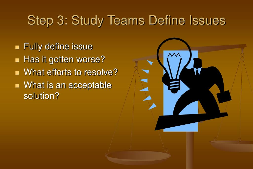 Step 3: Study Teams Define Issues