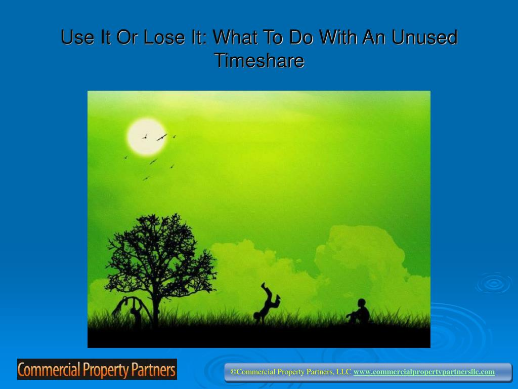 use it or lose it what to do with an unused timeshare l.