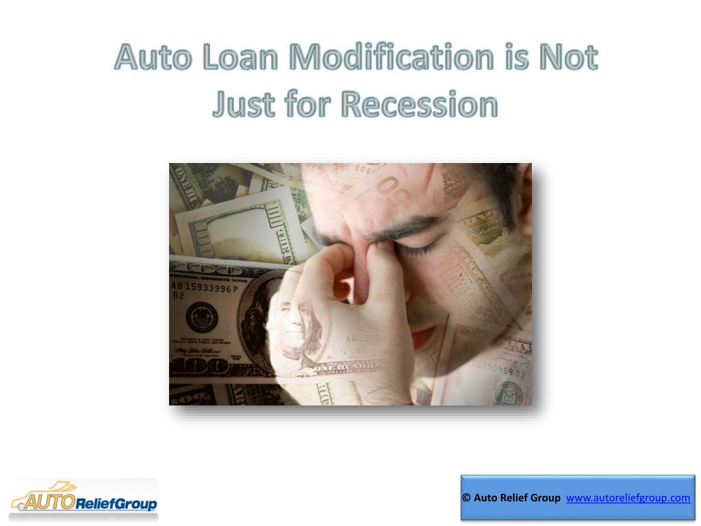 Auto Loan Modification is Not Just for Recession