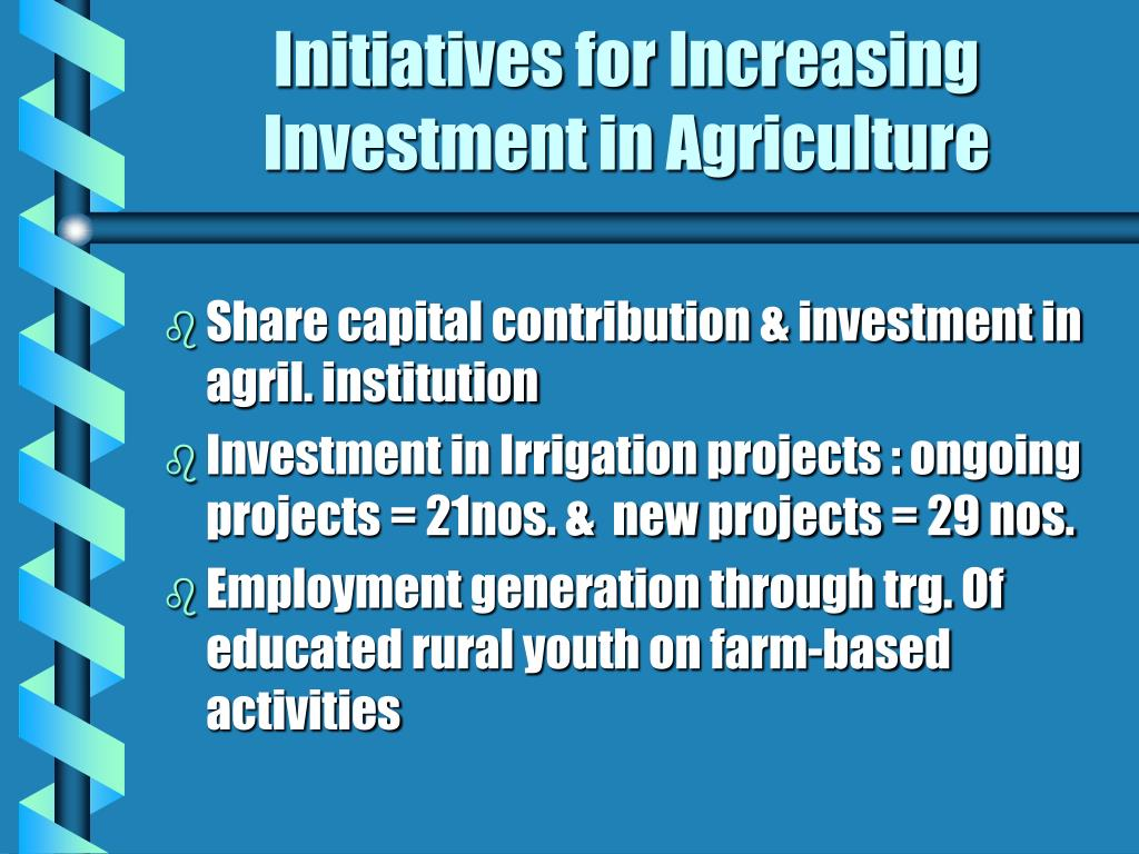 Initiatives for Increasing Investment in Agriculture