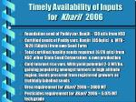 timely availability of inputs for kharif 2006