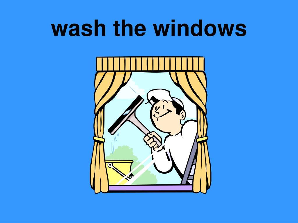 wash the windows
