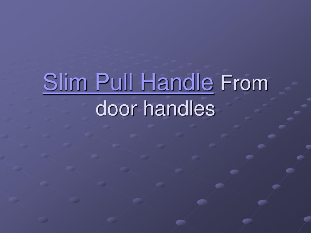 slim pull handle from door handles l.
