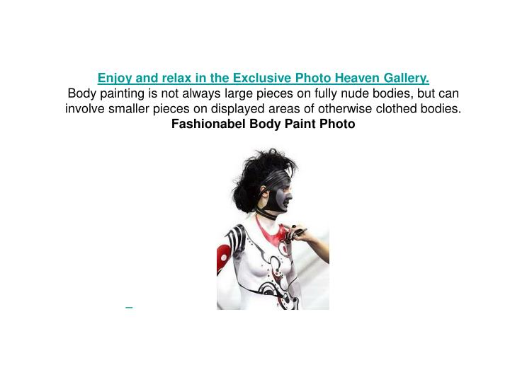 Enjoy and relax in the Exclusive Photo Heaven Gallery.