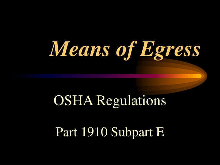 """the means of egress essay Updated residential egress requirements this bulletin presents a general overview of the current egress requirements for the term """"means of egress"""" is used."""