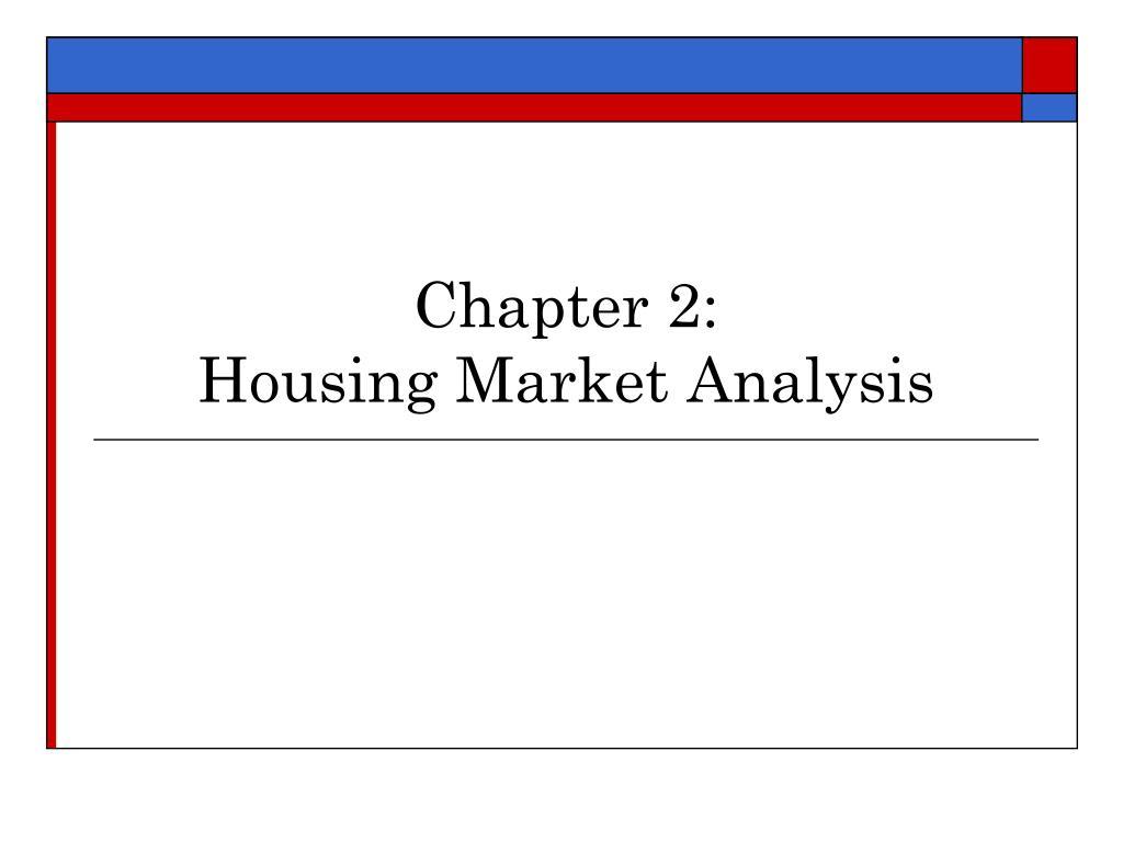 chapter 2 housing market analysis l.