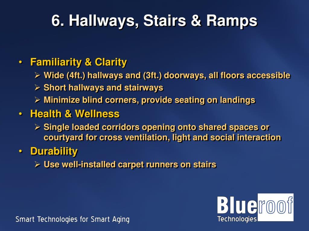 6. Hallways, Stairs & Ramps