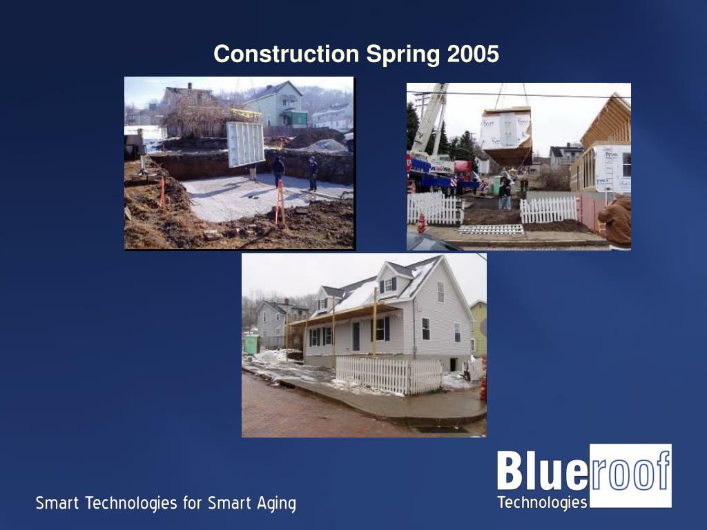 Construction Spring 2005