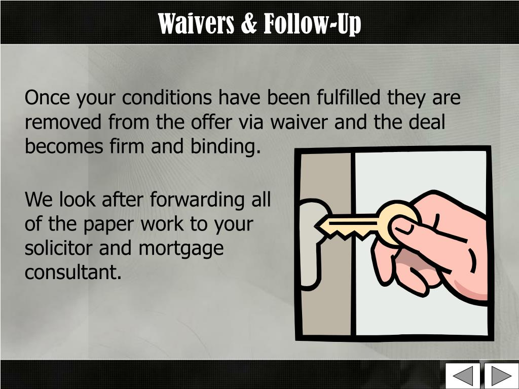 Waivers & Follow-Up