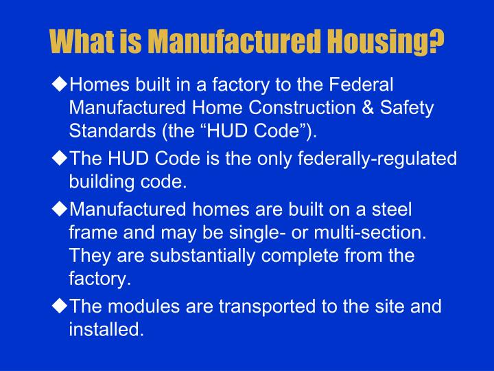 What is manufactured housing