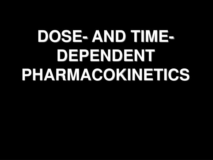 dose and time dependent pharmacokinetics n.