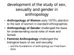 development of the study of sex sexuality and gender in anthropology