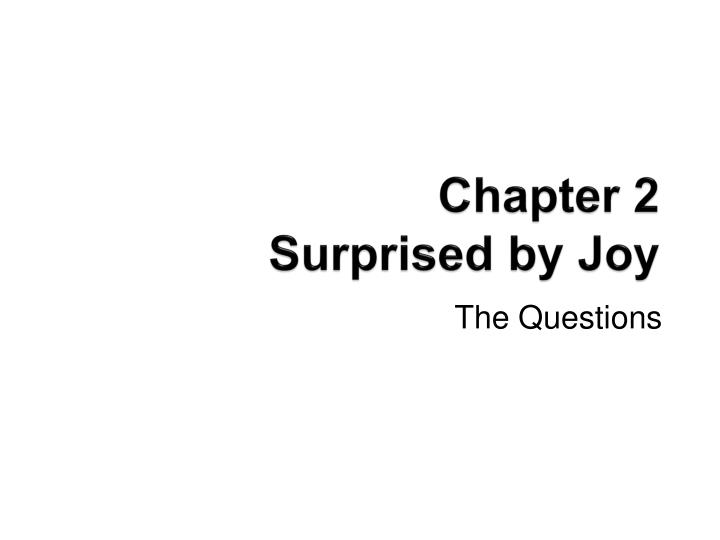 Chapter 2 surprised by joy