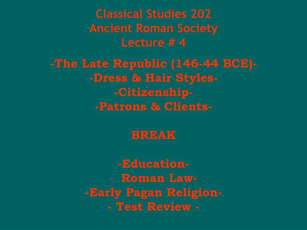 classical studies 202 ancient roman society lecture 4 l.