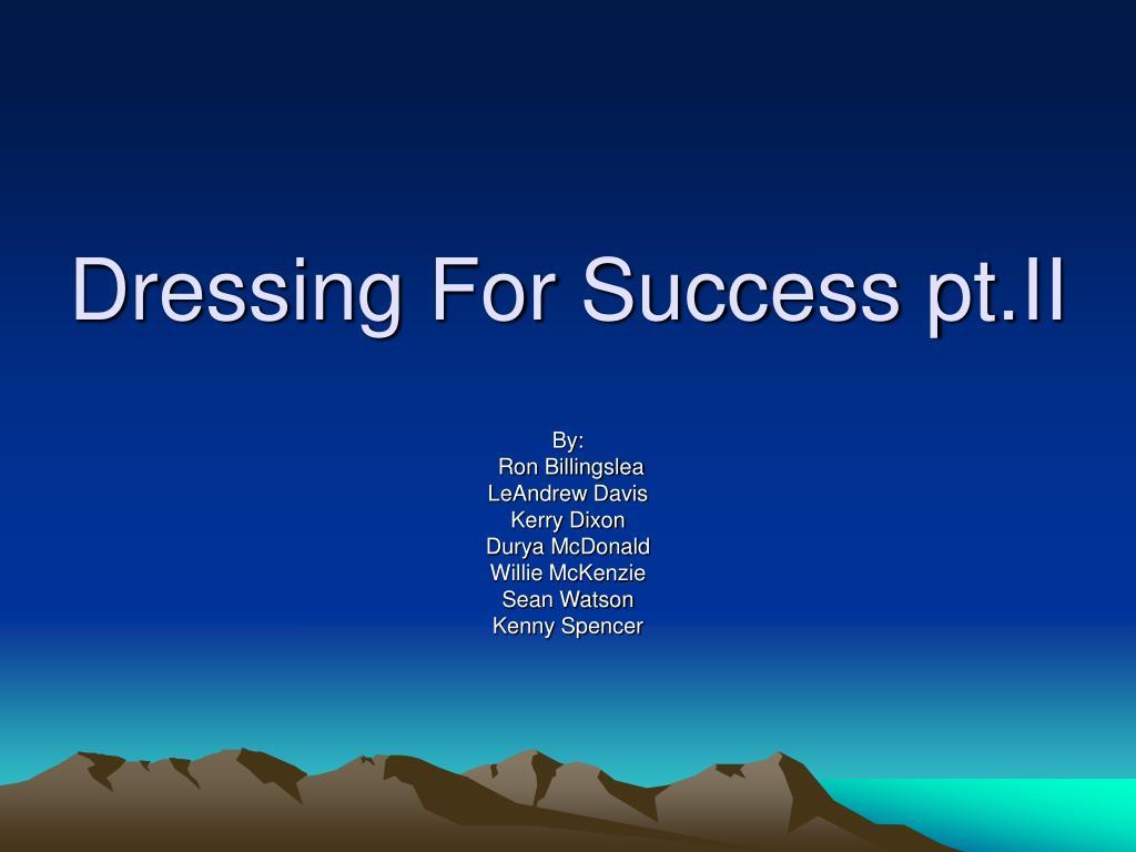 Dressing For Success pt.II
