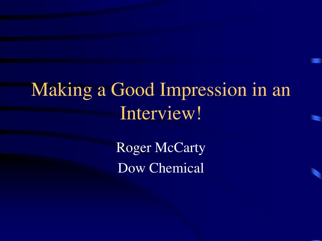Making a Good Impression in an Interview!