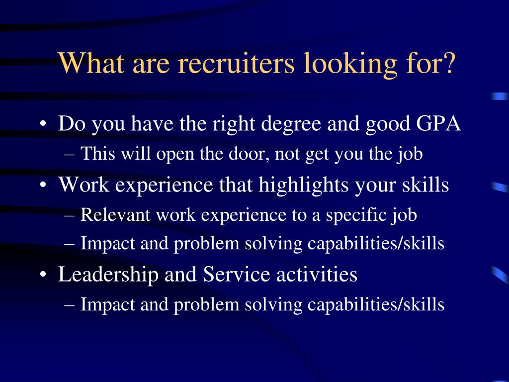 What are recruiters looking for?