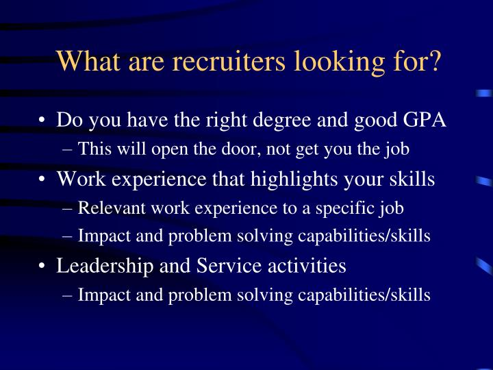 What are recruiters looking for