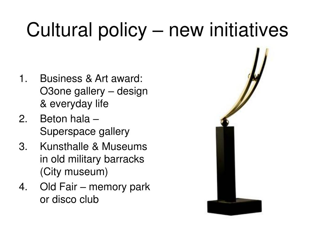 Cultural policy – new initiatives