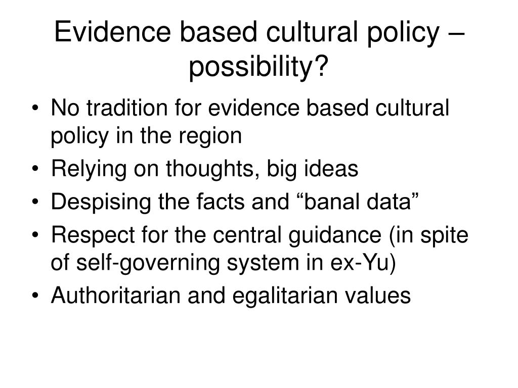Evidence based cultural policy – possibility?