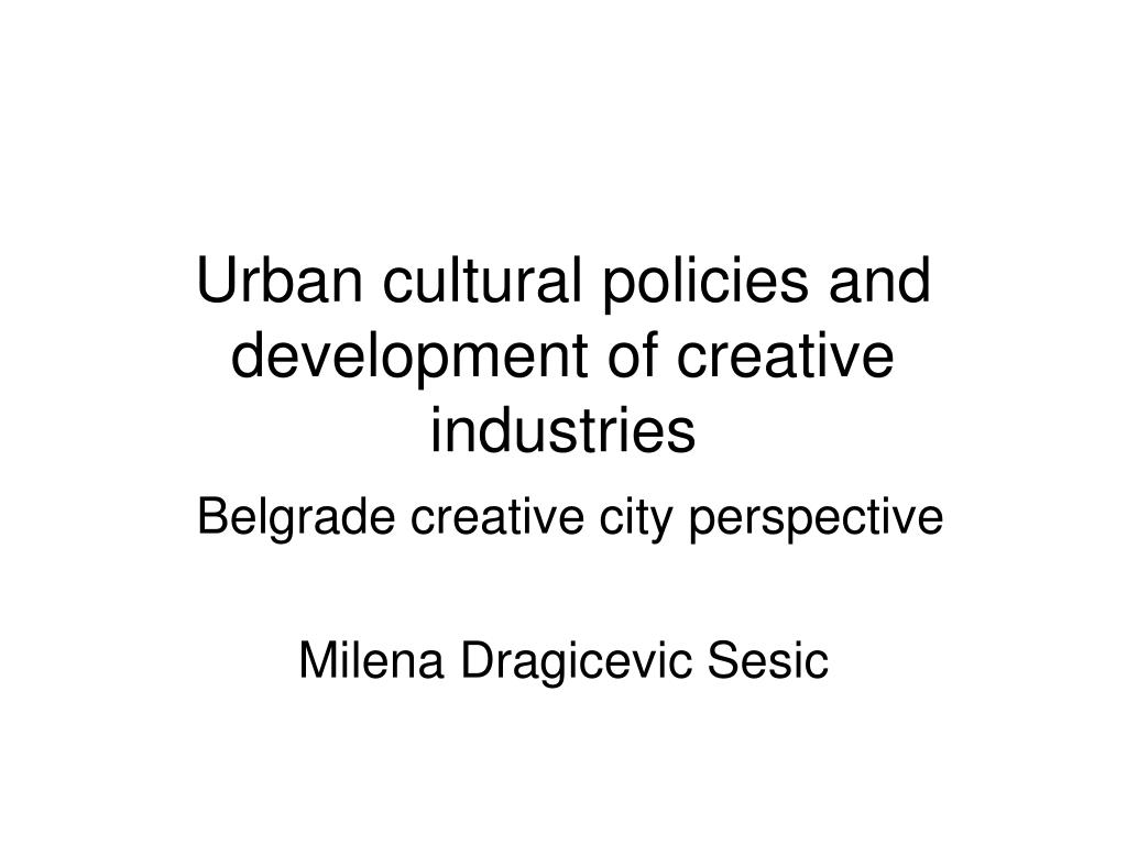 Urban cultural policies and development of creative industries
