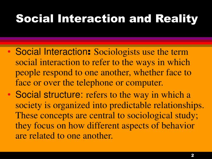 Social interaction and reality