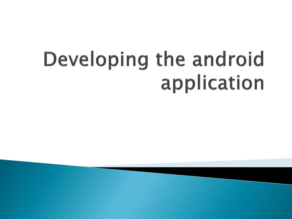 developing the android application l.