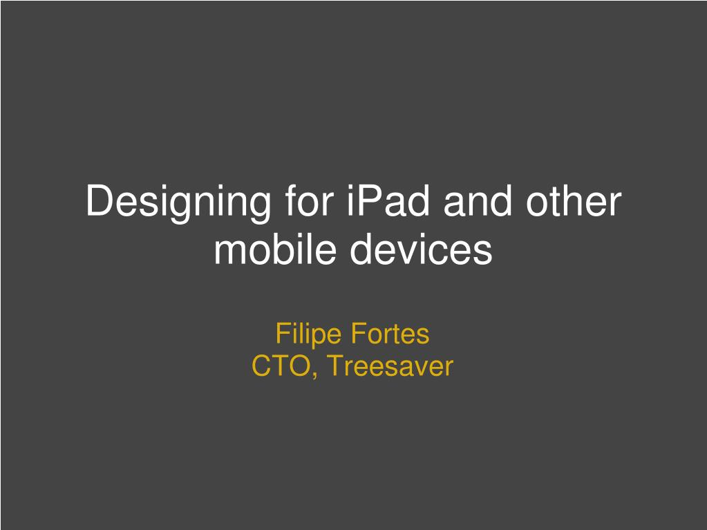 designing for ipad and other mobile devices l.