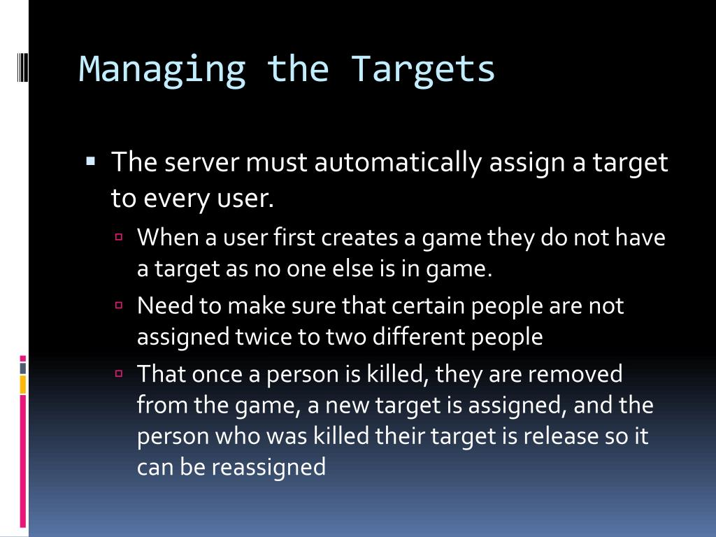 Managing the Targets